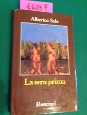 Alberico SALA  -  LA SERA PRIMA  -  RUSCONI  -  1991  -  PRIMA EDIZIONE