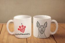 "Xoloitzcuintli, Mexican Hairless Dog - ceramic cup, mug ""I love"", Ca"