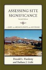 Assessing Site Significance: A Guide For Archaeologists And Historians: By Do...