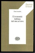 LUZZATTO GINO L'ECONOMIA ITALIANA DAL 1861 AL 1894 EINAUDI 1974 REPRINTS 42
