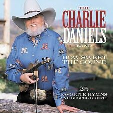 CHARLIE DANIELS BAND How Sweet the Sound: 25 Favorite Hymns & Gospel Greats 2-CD