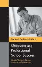 The Black Student's Guide to Graduate and Professional School Success: By Jam...