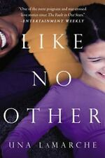LIKE NO OTHER BY UNA LAMARCHE (2015) BRAND NEW TRADE PAPERBACK FREE SHIPPING