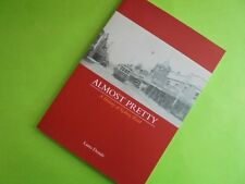 ALMOST PRETTY A HISTORY OF SYDNEY ROAD COBURG BRUNSWICK 1st EDITION LIKE NEW