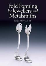 Fold Forming for Jewellers and Metalsmiths by Muttitt, Louise Mary (Paperback bo