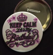 "Purple *KEEP CALM IT'S MY BIRTHDAY*  PIN-BACK BUTTON- LARGE 3.5"" DIAMETER"