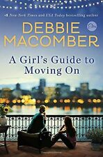 A Girls Guide to Moving On: A Novel by Debbie Macomber