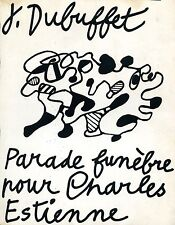 DUBUFFET Jean, Parade funèbre pour Charles Estienne. Libro d'artista, 1967