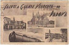 SALUTI A GRANDE VELOCITA' DA PADOVA - VEDUTINE E TRENO 1940