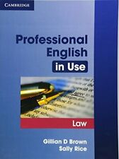 Professional English in Use Law,Gillian D. Brown, Sally Rice