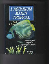 L'aquarium marin tropical- Guide complet de l'aquariophilie marine -F. de Graaf