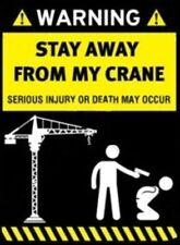 WARNING STAY AWAY FROM MY CRANE HELMET STICKER HARD HAT STICKER