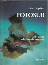 FOTOSUB TEORIA E PRATICA DELLA FOTOGRAFIA SUBACQUEA CAPPELLETTI ZANICHELLI-TA897