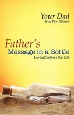 Father's Message in a Bottle - Loving Letters for Life, , Good Book