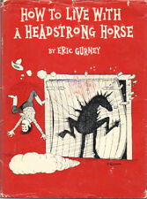 How To Live With A Headstrong Horse By Eric Gurney ~ Hardcover DJ 1st Ed. 1983