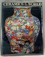 Ceramics of the World : From Four Thousand B. C. to the Present (1992, Hardcover