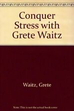 Conquer Stress with Grete Waitz by Waitz, Grete Hardback Book The Fast Free