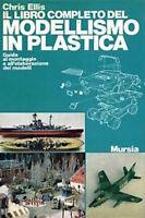 Ellis - Libro completo del modellismo in plastica - ed. 1977 Mursia