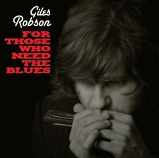 GILES ROBSON - FOR THOSE WHO NEED THE BLUES    CD NEU