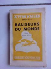 Serge HYB Baliseurs du Monde - à tire d'ailes 1935 (récit voyages en avion )