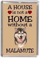 "Alaskan Malamute Dog Fridge Magnet ""A HOUSE IS NOT A HOME"" by Starprint"