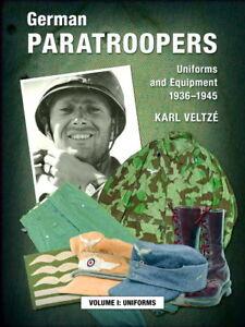 German Paratroopers - Uniform and  Equipment 1936-1945 - Vol. I (Veltze)