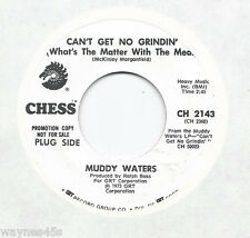 MUDDY WATERS * 45 * Can't Get No Grindin' * 1973 * CHESS * DJ PROMO MINT Dished