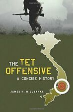 The Tet Offensive: A Concise History, Willbanks 9780231128407 Free Shipping+=