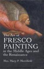 The Art of Fresco Painting: In the Middle Ages and the Renaissance (Paperback or