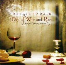 BEEGIE ADAIR - DAYS OF WINE AND ROSES (NEW CD)
