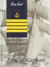 Polish Book ZNACZY KAPITAN Karol Olgierd Borchardt  wys 24h!! TWARDA *T *JBook
