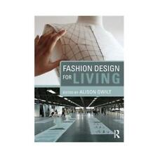 Fashion Design for Living by Alison Gwilt (editor)