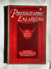 Photographic Enlarging, Vintage Hardback Book 1910 approx,  by R Child Bayley