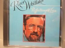Reflections of Love by Roger Whittaker (CD,1978,Digitally Remastered) Brand New