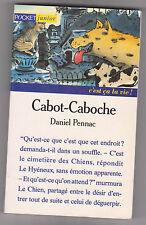 Daniel Pennac - Cabot-Caboche - Pocket - 06/Ju