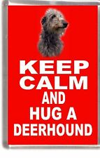 "Deerhound Dog Fridge Magnet ""KEEP CALM AND HUG A DEERHOUND"" by Starprint"