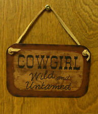 """COWGIRL SIGNS #35980A, COWGIRL, WILD and UNTAMED, New From Retail Store 4"""" x 6"""""""