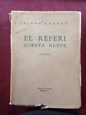 Diego Cañedo (pseudonym of Guillermo Zarraga). EL REFERI CUENTA NUEVE (1943)