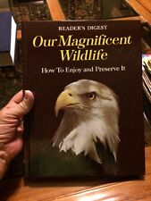 Our Magnificent Wildlife: How to Enjoy and Preserve It.  Readers Digest (1975)