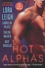 HOT ALPHAS Lora Leigh, Kate Douglas, Shiloh Walker, L McGee EROTIC MILITARY 5/15