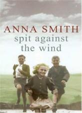 Spit Against the Wind By Anna Smith. 9780755303588