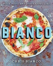 Bianco: Pizza, Pasta, and Other Food I Like (Digital 2017)