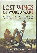 Lost Wings of World War I: Downed Airmen on the Western Front 1914-1918 NEW