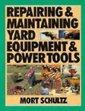 Repairing & Maintaining Yard Equipment & Power Tools