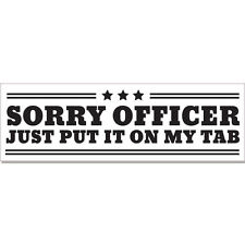 """Sorry Officer Just Put It On My Tab Funny Police car bumper sticker decal 8"""""""
