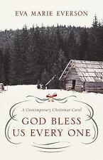 God Bless Us Every One : A Contemporary Christmas Novella by Eva Marie...