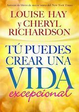 Tú Puedes Crear una Vida Excepcional (Spanish Edition), Hay, Louise, Richardson,