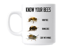 Know Bees Funny Rude Swear Swearing Gift Mug Coffee Cup