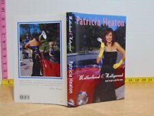 Motherhood & Hollywood: How To Get A Job Like Mine by Patricia Heaton (2002, HC)