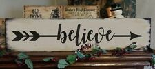 Primitive Sign Believe with Arrow Motivational Inspirational Country